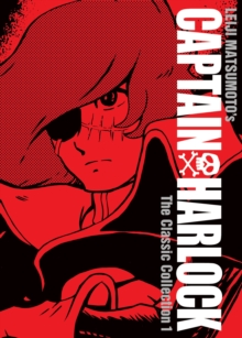 Captain Harlock: The Classic Collection Vol. 1, Hardback Book