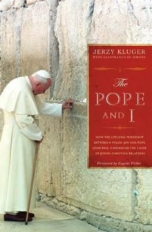 The Pope and I : How the Lifelong Friendship Between a Polish Jew and Pope John Paul II Advanced the Cause of Jewish-Christian Relations, Paperback Book