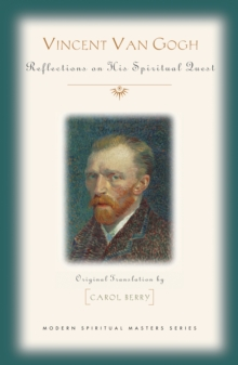 Vincent Van Gogh : His Spiritual Vision in Life and Art, Paperback Book
