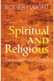 Spiritual and Religious : Explorations for Seekers, Paperback Book