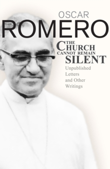 The Church Cannot Remain Silent : Unpublished Letters and Other Writings, Paperback Book