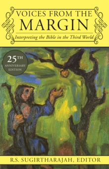 Voices from the Margin : Interpreting the Bible in the Third World - 25th Anniversary Edition, Paperback Book