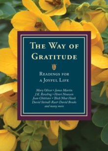 The Way of Gratitude : Readings for a Joyful Life, Paperback / softback Book