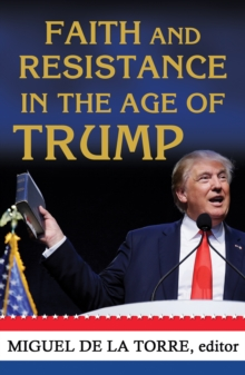 Faith and Resistance in the Age of Trump, Paperback Book