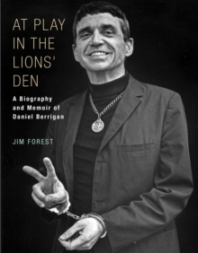 At Play in the Lions' Den : A Biography and Memoir of Daniel Berrigan, Paperback Book
