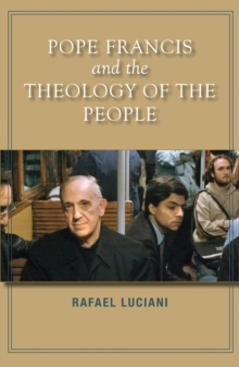 Pope Francis and the Theology of the People, Paperback Book