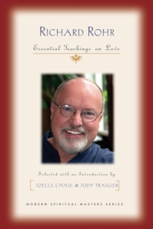 Richard Rohr : Essential Teachings on Love, Paperback / softback Book