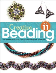 Creative Beading Vol. 11 : The best projects from a year of Bead&Button magazine, Hardback Book