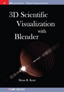 3D Scientific Visualization with Blender, Paperback Book