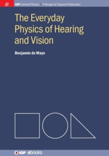 The Everyday Physics of Hearing and Vision, Paperback Book