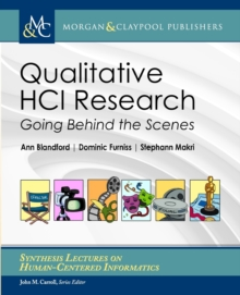 Qualitative HCI Research : Going Behind the Scenes, Paperback Book
