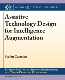 Assistive Technology Design for Intelligence Augmentation, Paperback Book