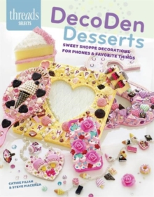 Decoden Desserts : Sweet Shoppe Decorations for Phones & Favorite Thing, Paperback Book