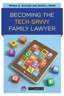 Becoming the Tech-Savvy Family Lawyer, Paperback Book