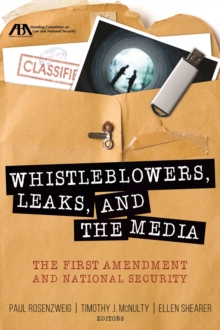 Whistleblowers, Leaks, and the Media : The First Amendment and National Security, Paperback Book