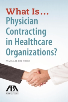 What is...Physician Contracting in Healthcare Organizations?, Paperback Book