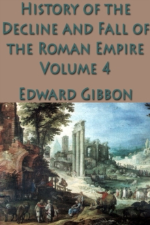 The History of the Decline and Fall of the Roman Empire Vol. 4, EPUB eBook