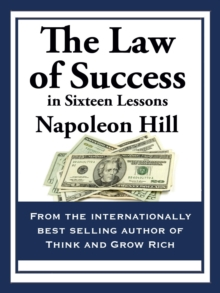 The Law of Success : In Sixteen Lessons, EPUB eBook