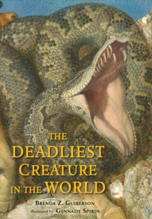 The Deadliest Creature in the World, Hardback Book