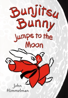 Bunjitsu Bunny Jumps to the Moon, Hardback Book