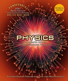 Physics : An Illustrated History of the Foundations of Science (Ponderables), Hardback Book