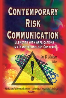 Contemporary Risk Communication : Elements with Applications in a Nanotechnology Context, Hardback Book