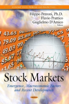 Stock Markets : Emergence, Macroeconomic Factors & Recent Developments, Hardback Book