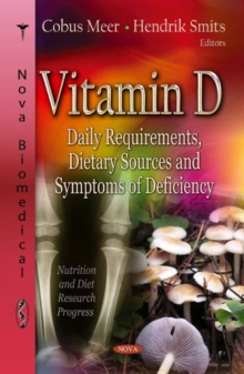 Vitamin D : Daily Requirements, Dietary Sources & Symptoms of Deficiency, Hardback Book