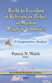 Right to Freedom of Religion or Belief in Muslim Majority Countries : A Comparative Analysis, Hardback Book