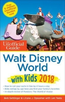 The Unofficial Guide to Walt Disney World with Kids 2018, Paperback Book