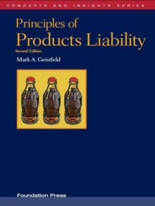 Geistfeld's Principles of Products Liability, 2d (Concepts and Insights Series), EPUB eBook