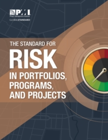 The Standard for Risk Management in Portfolios, Programs, and Projects, Paperback / softback Book