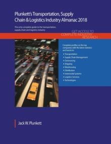 Plunkett's Transportation, Supply Chain & Logistics Industry Almanac 2018 : Transportation, Supply Chain & Logistics Industry Market Research, Statistics, Trends & Leading Companies, Paperback Book