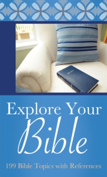 Explore Your Bible : 199 Bible Topics with References, EPUB eBook