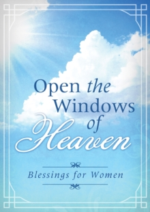 Open the Windows of Heaven : Blessings for Women, EPUB eBook