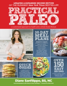 Practical Paleo, 2nd Edition (updated And Expanded) : A Customized Approach to Health and a Whole-Foods Lifestyle, Hardback Book