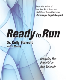 Ready To Run : Unlocking Your Potential to Run Naturally, Paperback Book