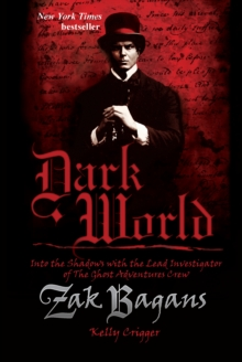 Dark World : Into the Shadows with the Lead Investigator of The Ghost Adventures Crew, Paperback / softback Book