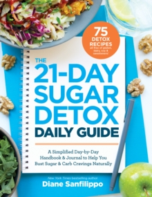 The 21-day Sugar Detox Daily Guide, Paperback Book