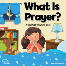 Kidz: What is Prayer? RoseKidz Rhyming : A RoseKidz Rhyming Book, Hardback Book