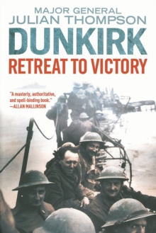 Dunkirk : Retreat to Victory, Paperback Book