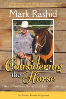 Considering the Horse : Tales of Problems Solved and Lessons Learned, Second Edition, Paperback Book