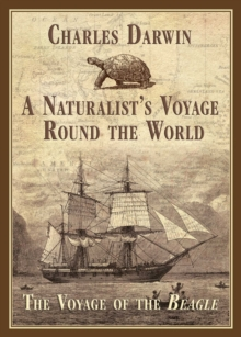 A Naturalist's Voyage Round the World : The Voyage of the Beagle, EPUB eBook
