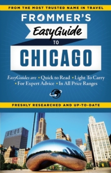 Frommer's EasyGuide to Chicago, Paperback / softback Book