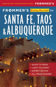 Frommer's EasyGuide to Santa Fe, Taos and Albuquerque, Paperback / softback Book