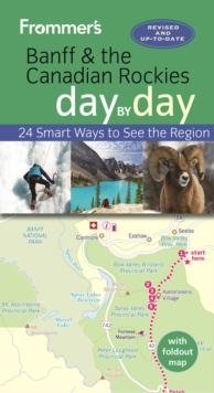 Frommer's Banff and the Canadian Rockies day by day, Paperback / softback Book