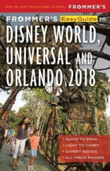Frommer's EasyGuide to Disney World, Universal and Orlando 2018, Paperback Book