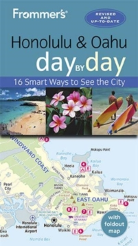 Frommer's Honolulu and Oahu Day by Day, Paperback / softback Book
