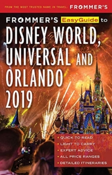 Frommer's EasyGuide to DisneyWorld, Universal and Orlando 2019, Paperback / softback Book