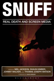 Snuff : Real Death and Screen Media, Paperback Book